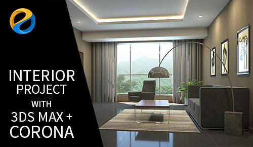 Interior project with 3DS MAX and Corona